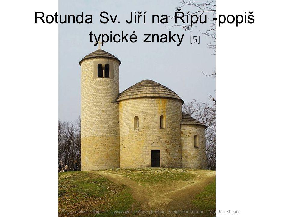 Rotunda Sv. Jiří na Řípu -popiš typické znaky [5]
